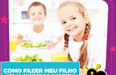 Como fazer meu filho se Alimentar direito