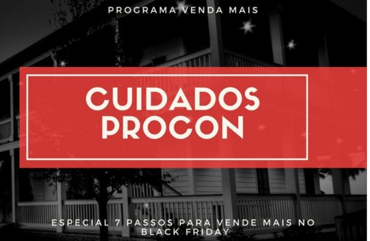 Venda Mais Black Friday – Cuidados nas Compras – Procon