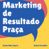 Venda Mais Agora – Marketing de resultado – A Praça